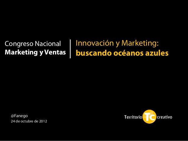 Congreso Nacional        Innovación y Marketing:Marketing y Ventas       buscando océanos azules                          ...