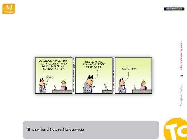 Si no son los chinos, será la tecnología.                                            Marketing y Ventas   9   #Buscando oc...