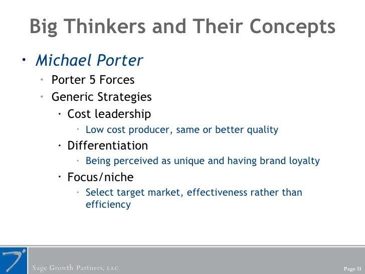 Big Thinkers and Their Concepts <ul><li>Michael Porter </li></ul><ul><ul><li>Porter 5 Forces </li></ul></ul><ul><ul><li>Ge...