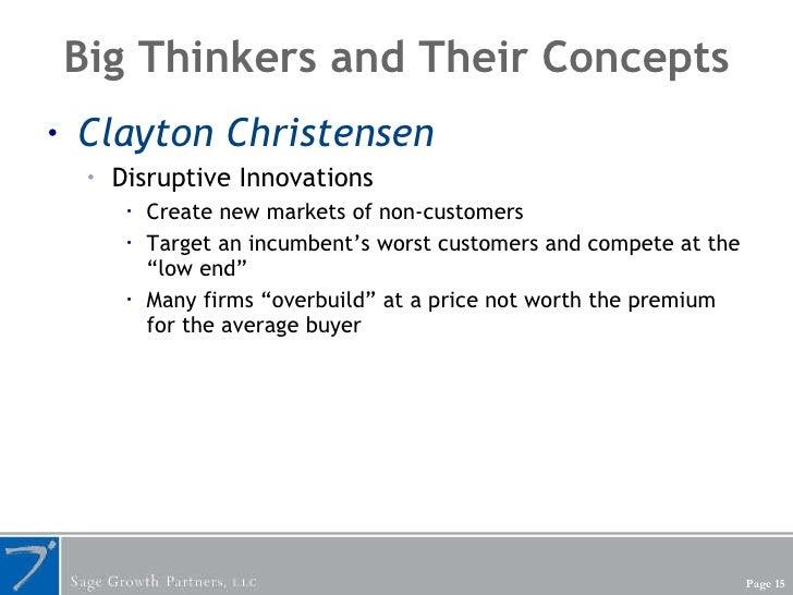 Big Thinkers and Their Concepts <ul><li>Clayton Christensen </li></ul><ul><ul><li>Disruptive Innovations </li></ul></ul><u...