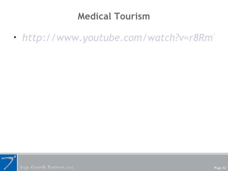 Medical Tourism <ul><li>http://www.youtube.com/watch?v=r8RmT8Xftnk </li></ul>
