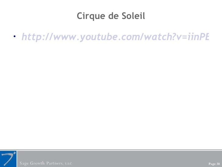 Cirque de Soleil <ul><li>http://www.youtube.com/watch?v=iinPELvQHm0 </li></ul>