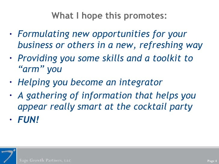 What I hope this promotes: <ul><li>Formulating new opportunities for your business or others in a new, refreshing way </li...