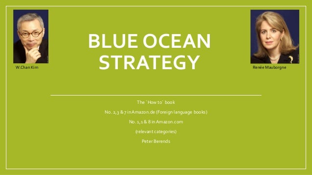 BLUE OCEAN STRATEGY The ´How to´ book No. 2,3 & 7 in Amazon.de (Foreign language books) No. 1,1 & 8 in Amazon.com (relevan...