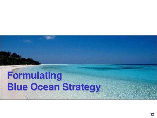 12www.study Marketing.org Formulating Blue Ocean Strategy