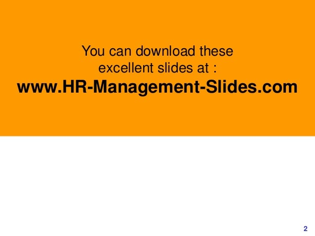 2www.study Marketing.org You can download these excellent slides at : www.HR-Management-Slides.com