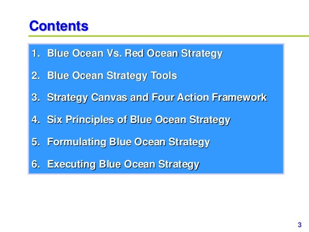 3www.study Marketing.org Contents 1. Blue Ocean Vs. Red Ocean Strategy 2. Blue Ocean Strategy Tools 3. Strategy Canvas and...