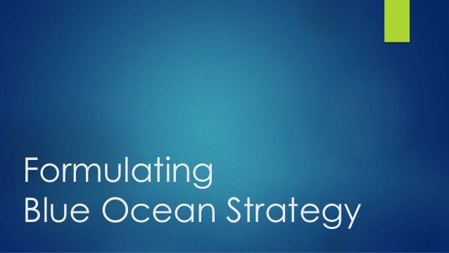 case 12 blue ocean strategy at henkel Blue ocean strategy how to create uncontested market space and compared with red ocean strategy, blue ocean strategy represents a do you make your case with.