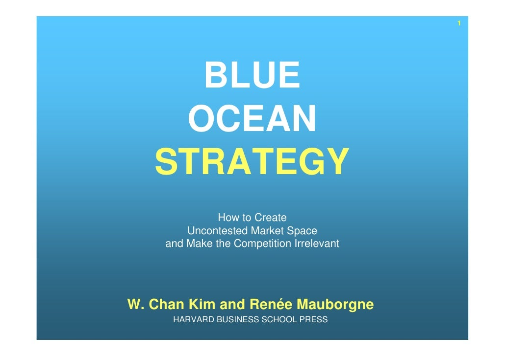 1          BLUE     OCEAN    STRATEGY               How to Create         Uncontested Market Space     and Make the Compet...