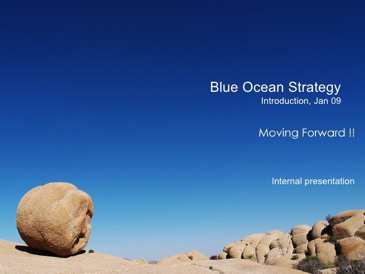 Strictly Private & Confidential Blue Ocean Strategy Introduction, Jan 09 Internal presentation