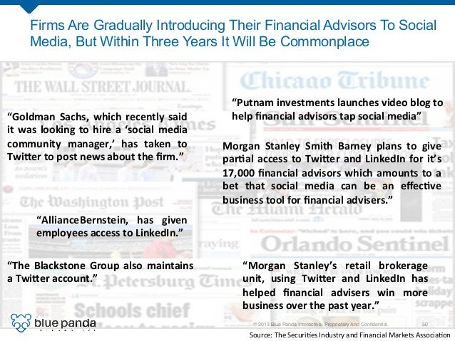© 2013 Blue Panda Interactive. Proprietary And Confidential.! 50! Firms Are Gradually Introducing Their Financial Advisors ...
