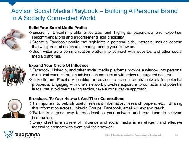 © 2013 Blue Panda Interactive. Proprietary And Confidential.! 56! Advisor Social Media Playbook – Building A Personal Brand...