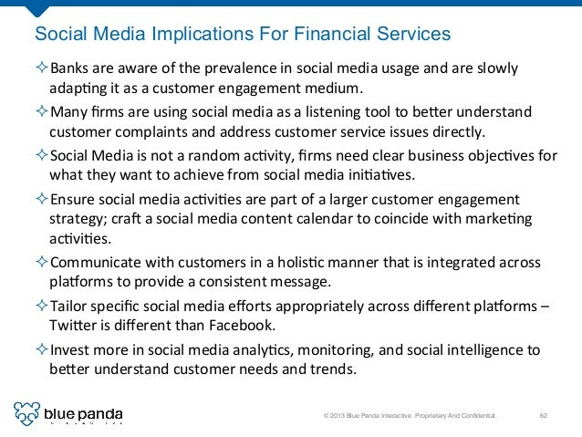 © 2013 Blue Panda Interactive. Proprietary And Confidential.! 62! Social Media Implications For Financial Services ²Banks...