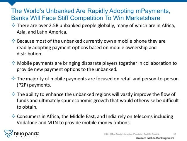 © 2013 Blue Panda Interactive. Proprietary And Confidential.! 96! ²There  are  over  2.5B  unbanked  people  ...