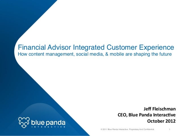 Financial Advisor Integrated Customer Experience How content management, social media, & mobile are shaping the future!  ...