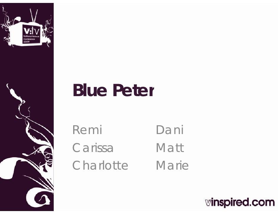 Blue Peter  Remi         Dani Carissa      Matt Charlotte    Marie