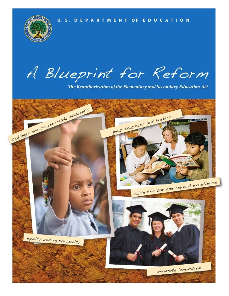 U. S.      D E P A R T M E N T         OF   E D U C A T I O N              A Blueprint for Reform                         ...