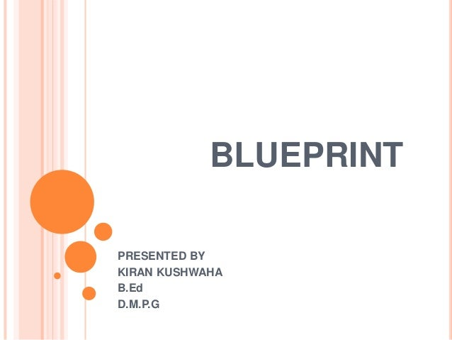 Blueprint in education blueprint presented by kiran kushwaha bed dmpg malvernweather Gallery