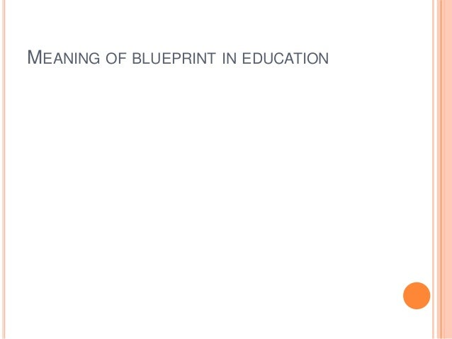 Blueprint in education blueprint for test malvernweather Gallery