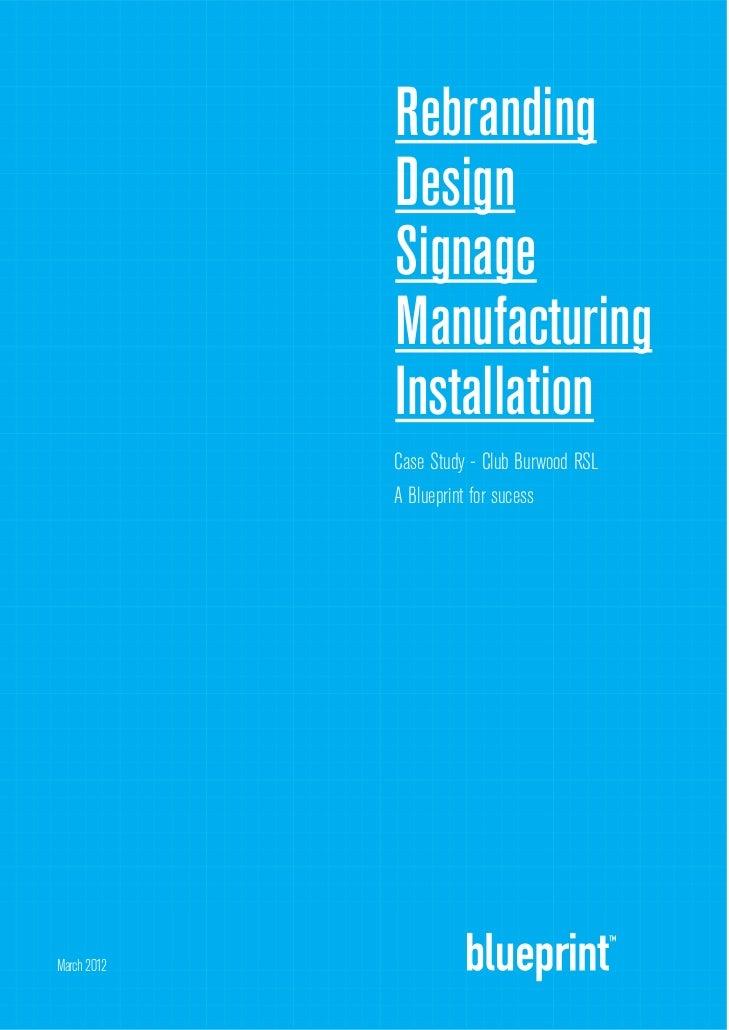 Rebranding             Design             Signage             Manufacturing             Installation             Case Stud...