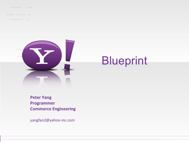 Blueprint  Peter Yang  Programmer Commerce Engineering [email_address]