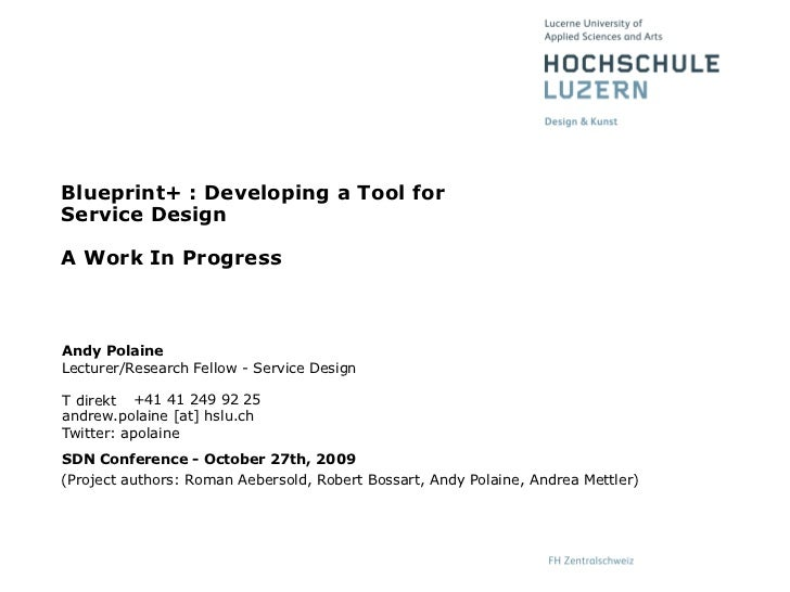 Blueprint+ : Developing a Tool for Service Design  A Work In Progress    Andy Polaine Lecturer/Research Fellow - Service D...