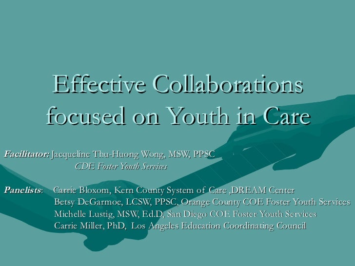 Effective Collaborations         focused on Youth in CareFacilitator: Jacqueline Thu-Huong Wong, MSW, PPSC                ...