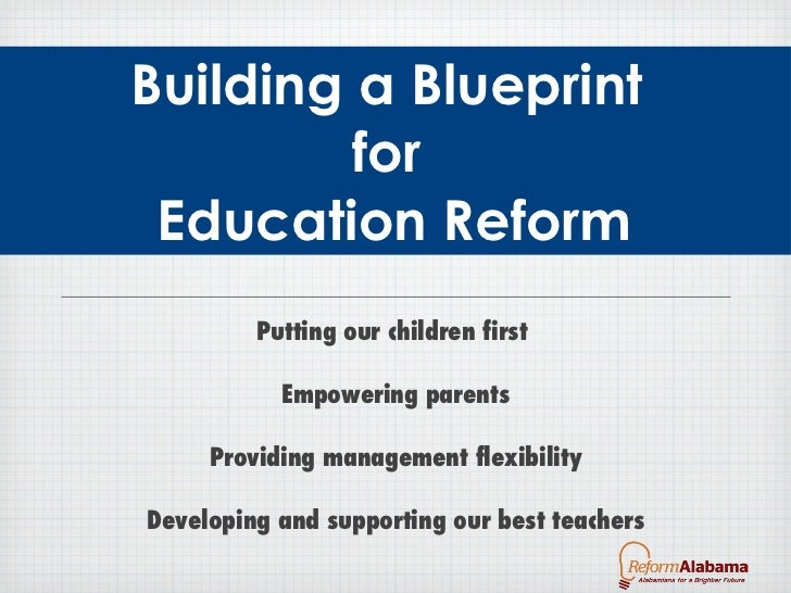 Reform alabama blueprint for education reform building a blueprint for education reform ulliputting our children first malvernweather Choice Image