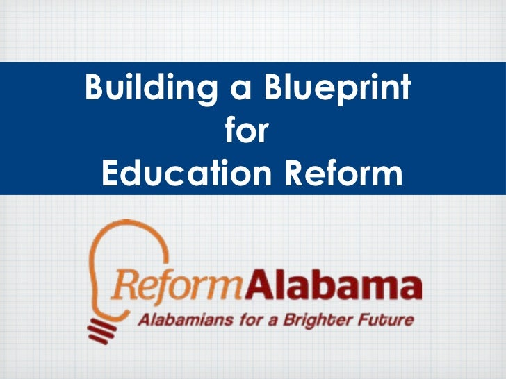 Reform alabama blueprint for education reform building a blueprint for education reform malvernweather Choice Image