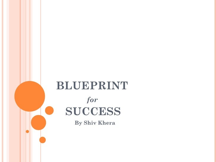 BLUEPRINT   for     SUCCESS By Shiv Khera