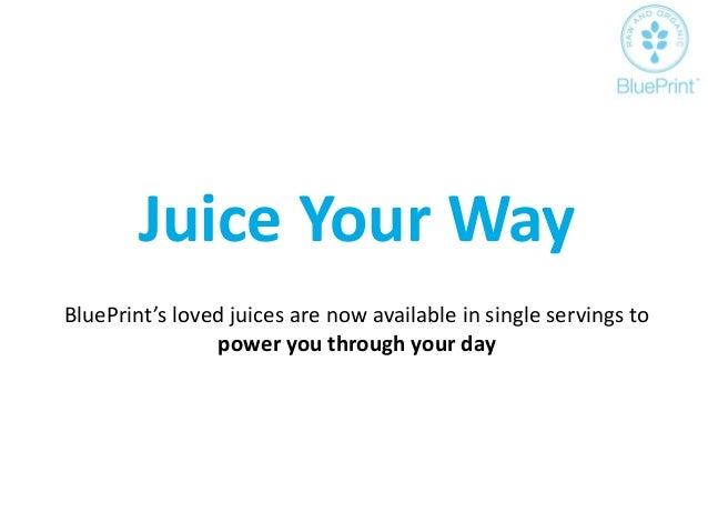 Blue print juice advertising strategy plan juice your way blueprints malvernweather Choice Image