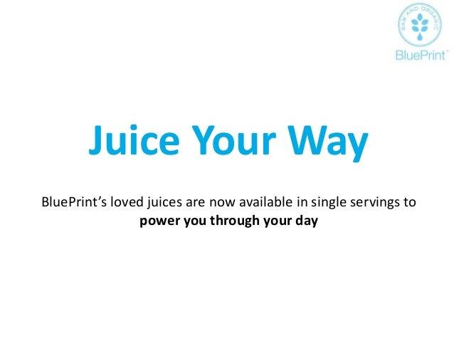 Blue print juice advertising strategy plan juice your way blueprints malvernweather Images