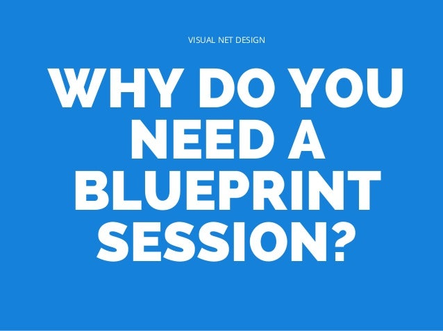 Why do you need a blueprint session why do you need a blueprint session malvernweather Image collections
