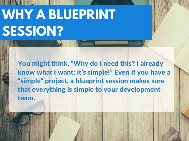 Why do you need a blueprint session 7 why a blueprint session malvernweather Images
