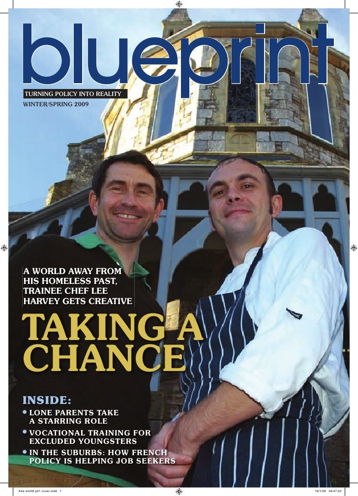 blueprint TURNING POLICY INTO REALITY WINTER/SPRING 2009     A WORLD AWAY FROM HIS HOMELESS PAST, TRAINEE CHEF LEE HARVEY ...