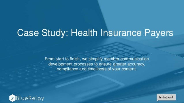 Case Study: Health Insurance Payers From start to finish, we simplify member communication development processes to ensure...