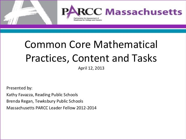 Common Core Mathematical        Practices, Content and Tasks                                  April 12, 2013Presented by:K...