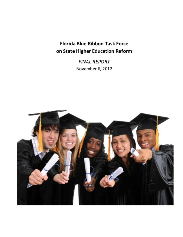 Florida Blue Ribbon Task Forceon State Higher Education Reform         FINAL REPORT        November 6, 2012