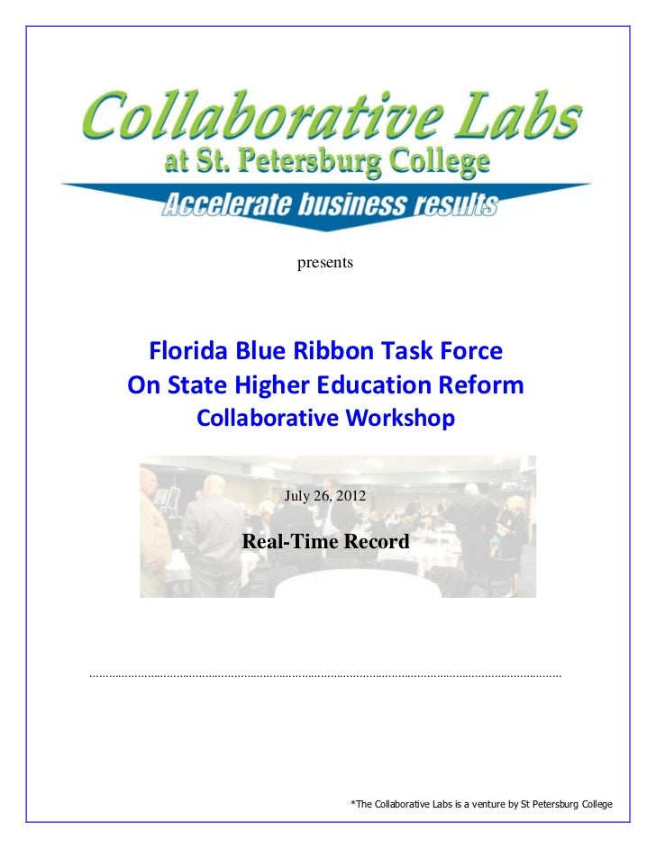 presents    Florida Blue Ribbon Task Force   On State Higher Education Reform           Collaborative Workshop            ...