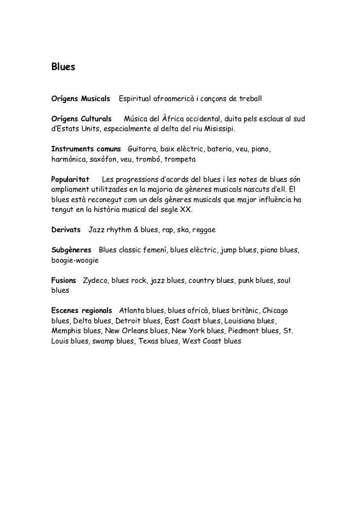 BluesOrígens Musicals    Espiritual afroamericà i cançons de treballOrígens Culturals     Música del Àfrica occidental, du...