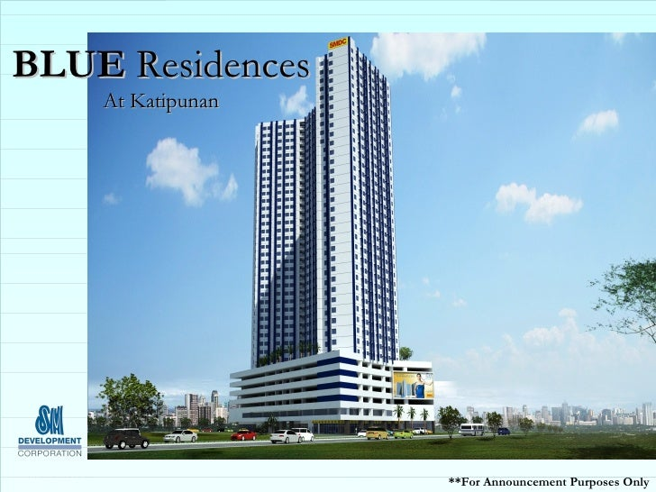 BLUE Residences     At Katipunan                        **For Announcement Purposes Only