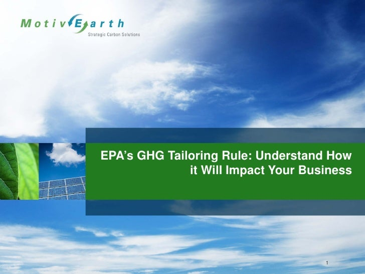EPA's GHG Tailoring Rule: Understand How               it Will Impact Your Business                                       ...