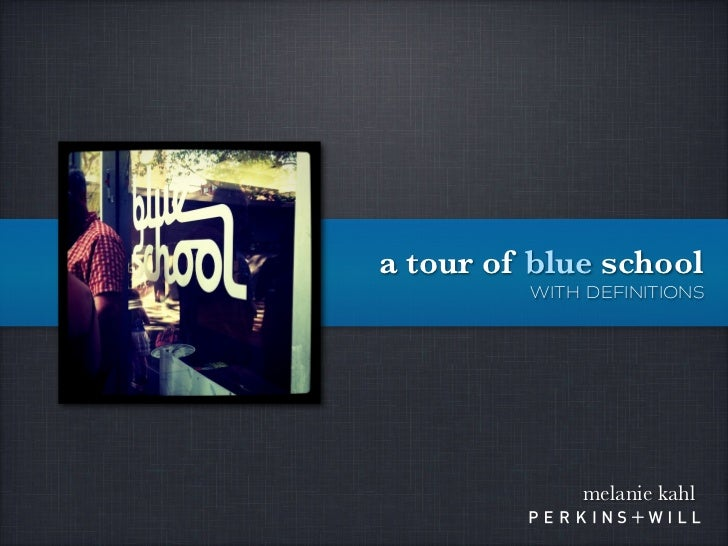 a tour of blue school         with definitions             melanie kahl