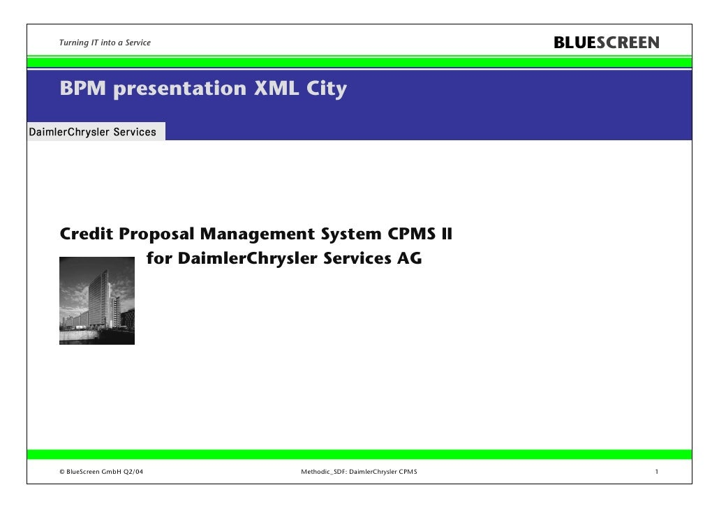 Turning IT into a Service                                        BLUESCREEN  BPM presentation XML City     Credit Proposal...
