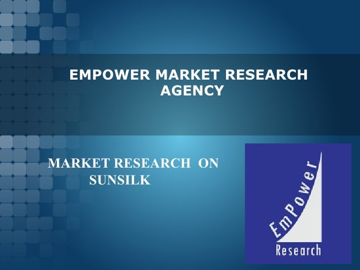 EMPOWER MARKET RESEARCH   AGENCY MARKET RESEARCH  ON SUNSILK