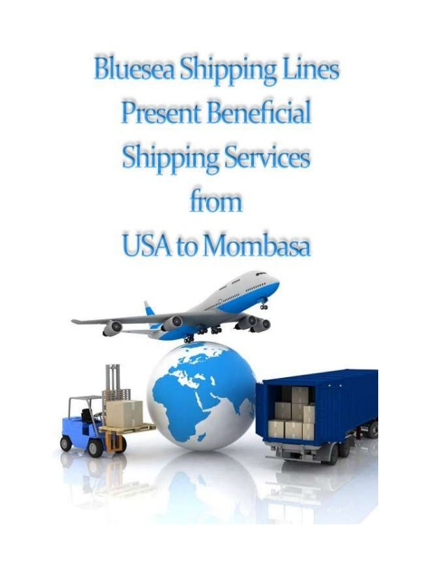 Bluesea Shipping Lines assures to ship cargoes safely from USA to the second largest city in Kenya, Mombasa, which is an i...