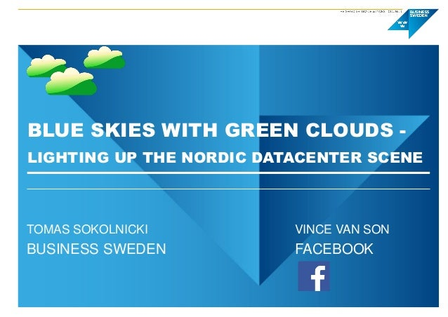 BLUE SKIES WITH GREEN CLOUDS - LIGHTING UP THE NORDIC DATACENTER SCENE TOMAS SOKOLNICKI VINCE VAN SON BUSINESS SWEDEN FACE...