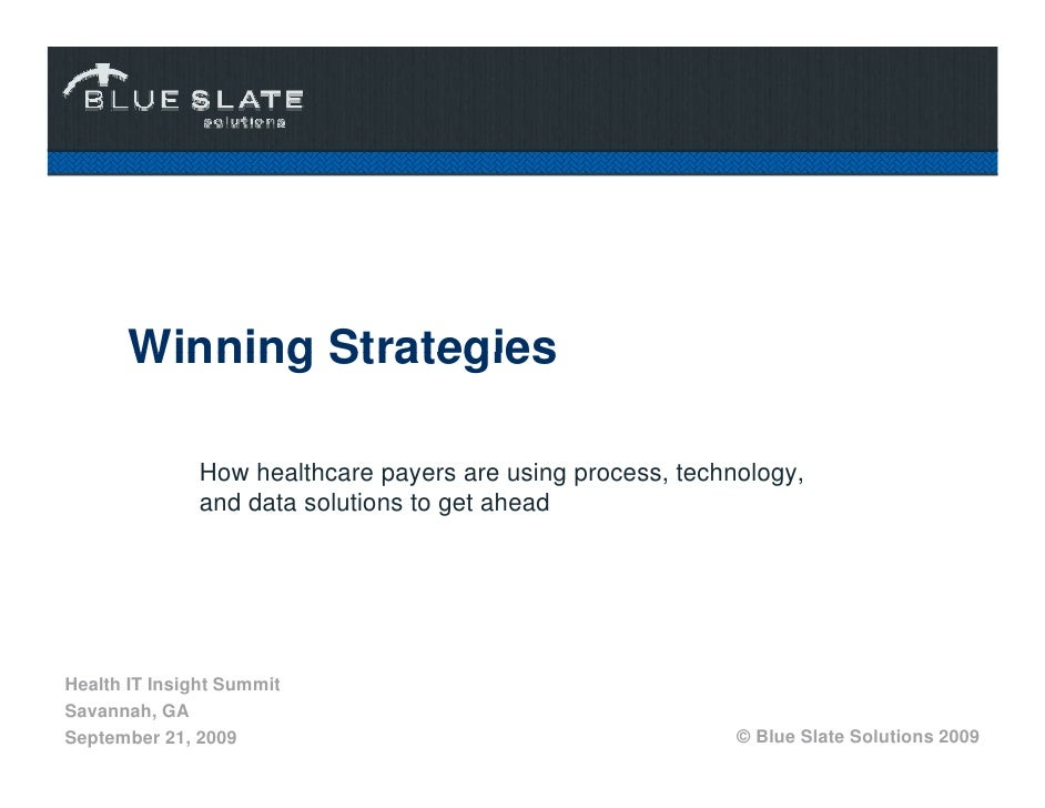 Winning Strategies                How healthcare payers are using process, technology,               and data solutions to...