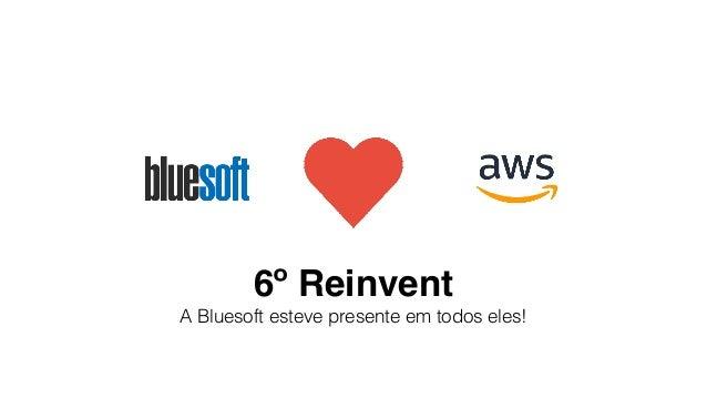 Bluesoft @ AWS re:Invent 2017 + AWS 101 Slide 2