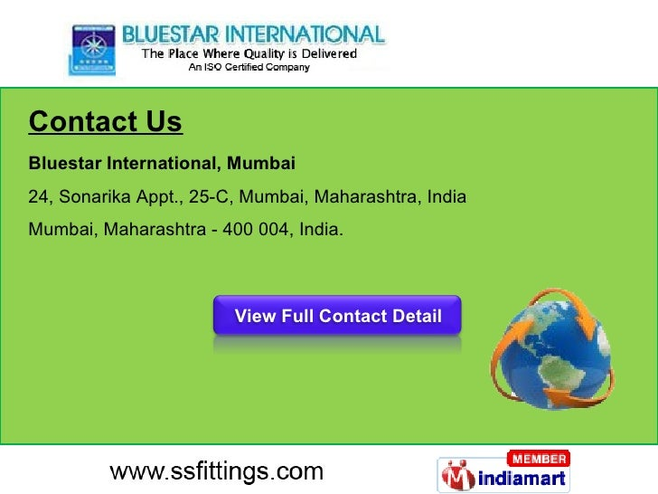 Contact Us Bluestar International, Mumbai  24, Sonarika Appt., 25-C, Mumbai, Maharashtra, India Mumbai, Maharashtra - 400 ...